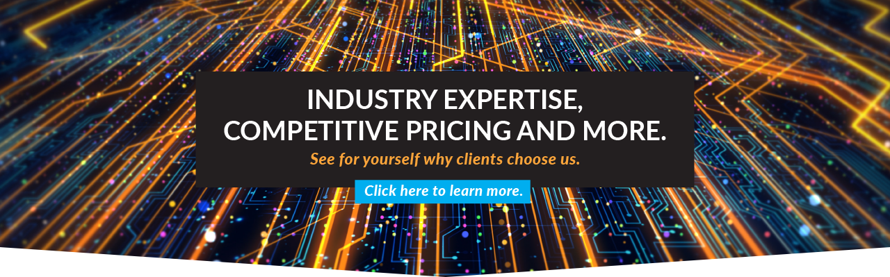 Industry Expertise, Competitive Pricing and More.